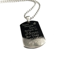 Some People Don't Believe In Heroes But They Haven't Met My Dad Father's Necklace