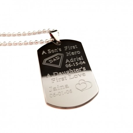 A Son's First Hero, A Daughter's First Love Dog Tag